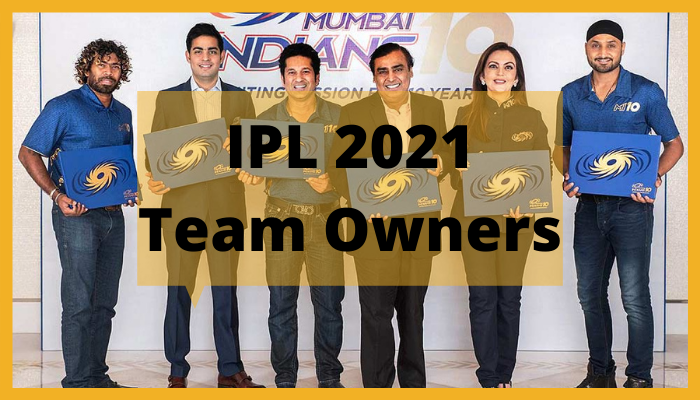 Indian Premier League 2021: A List of Team Owners